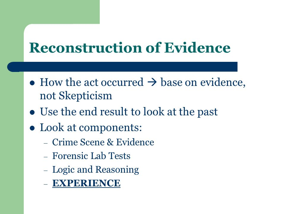 Reconstruction of Evidence
