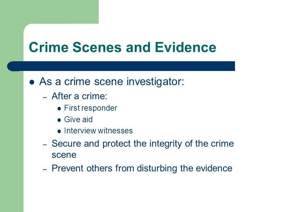 Crime Scenes and Evidence