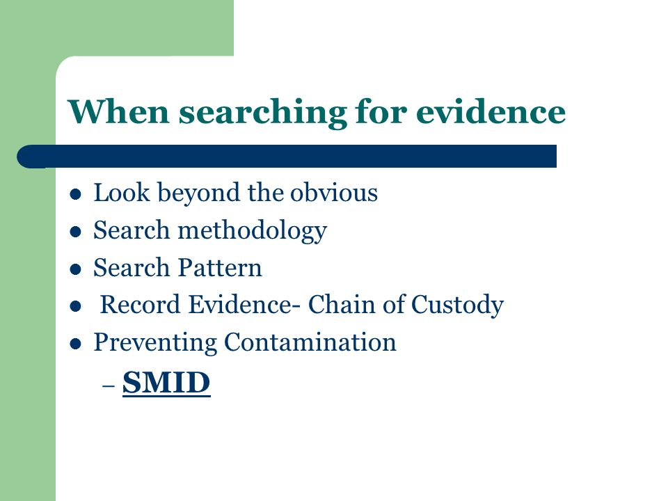 When searching for evidence