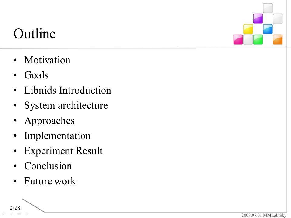 Outline Motivation Goals Libnids Introduction System architecture