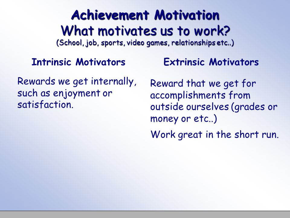 Achievement Motivation What motivates us to work