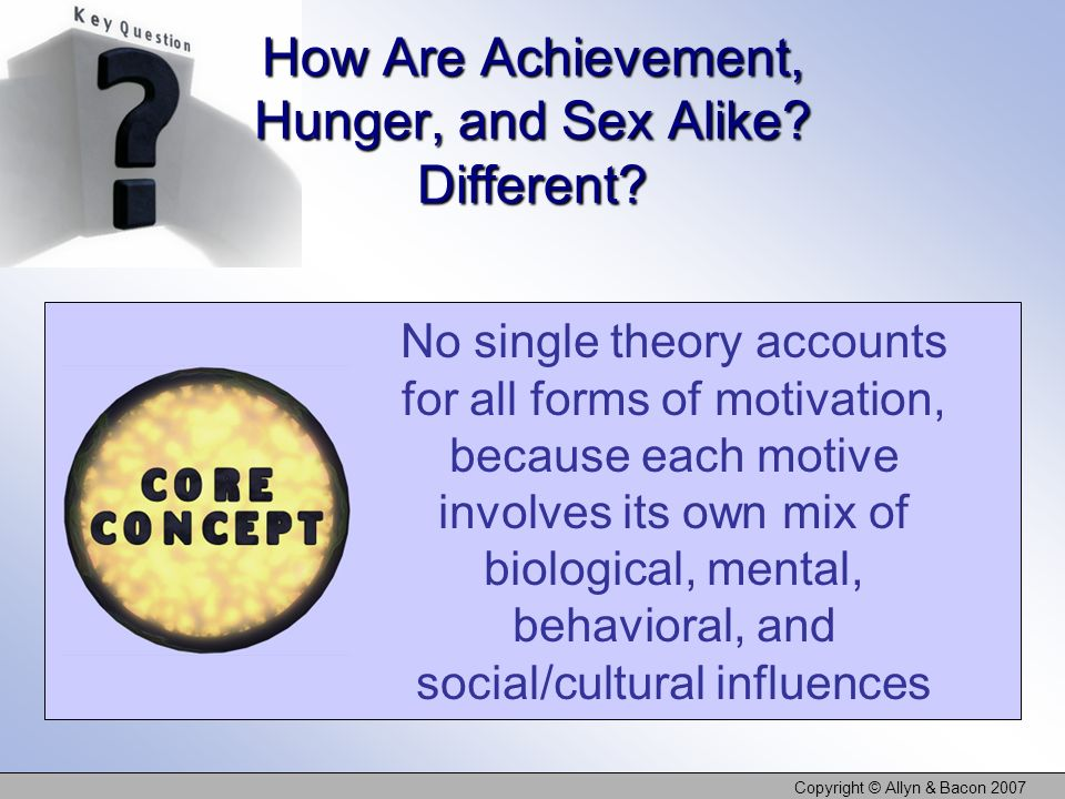 How Are Achievement, Hunger, and Sex Alike Different