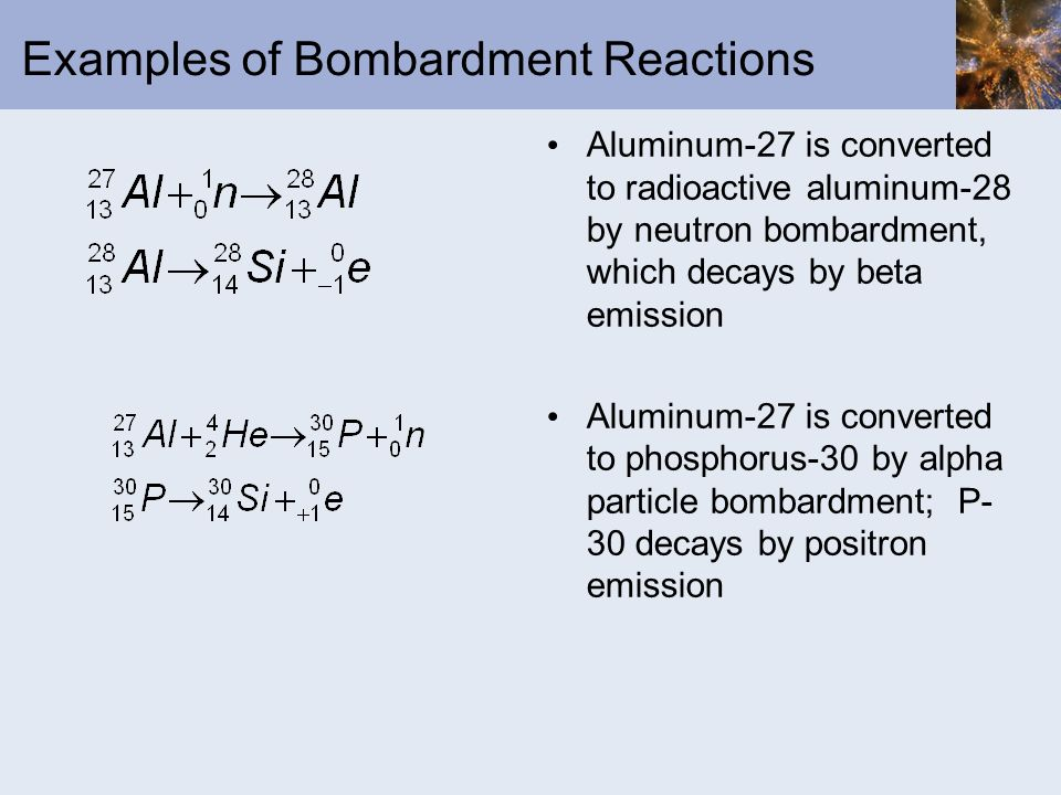 Examples of Bombardment Reactions