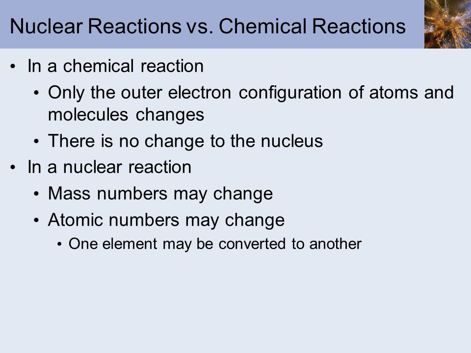 Nuclear Reactions vs. Chemical Reactions