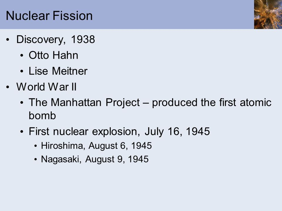 Nuclear Fission Discovery, 1938 Otto Hahn Lise Meitner World War II
