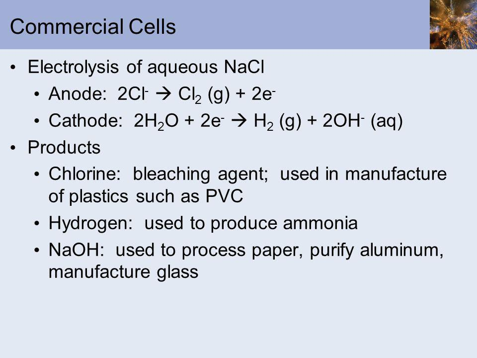 Commercial Cells Electrolysis of aqueous NaCl