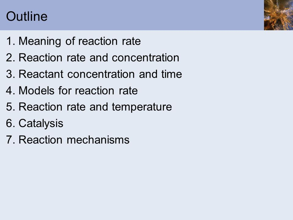 Outline 1. Meaning of reaction rate 2. Reaction rate and concentration