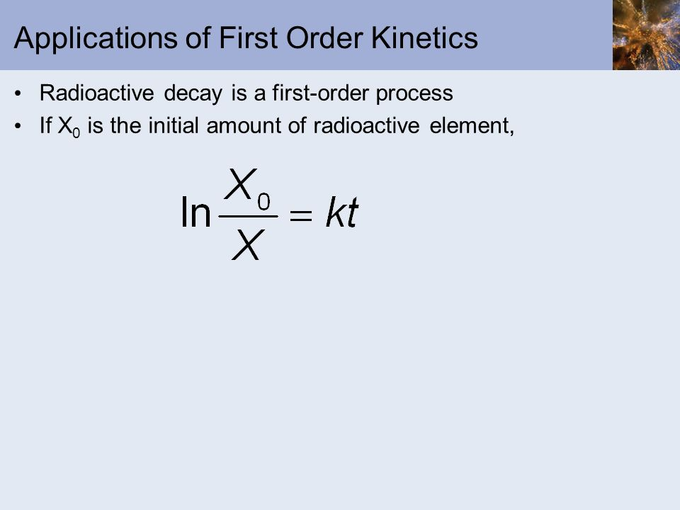 Applications of First Order Kinetics