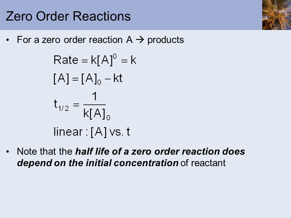 Zero Order Reactions For a zero order reaction A  products