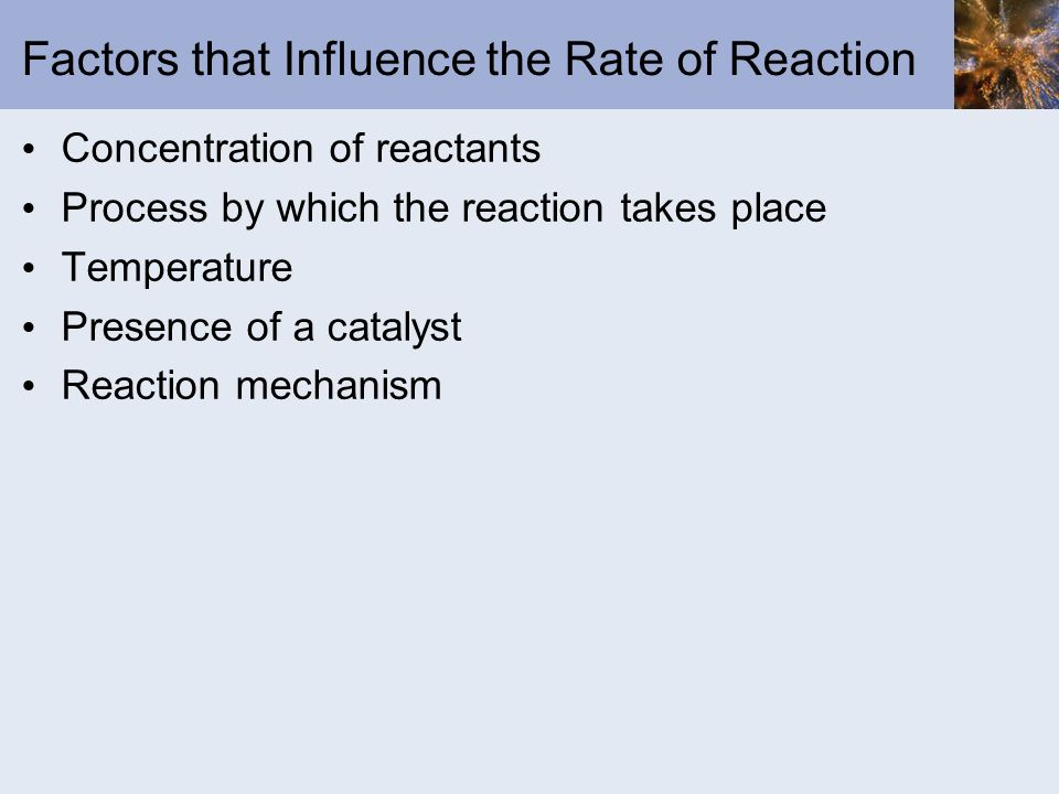 Factors that Influence the Rate of Reaction