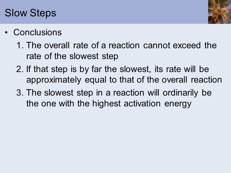 Slow Steps Conclusions