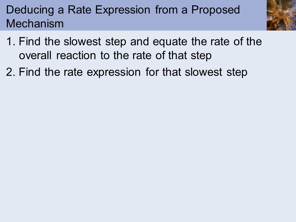 Deducing a Rate Expression from a Proposed Mechanism