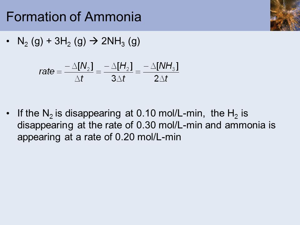 Formation of Ammonia N2 (g) + 3H2 (g)  2NH3 (g)