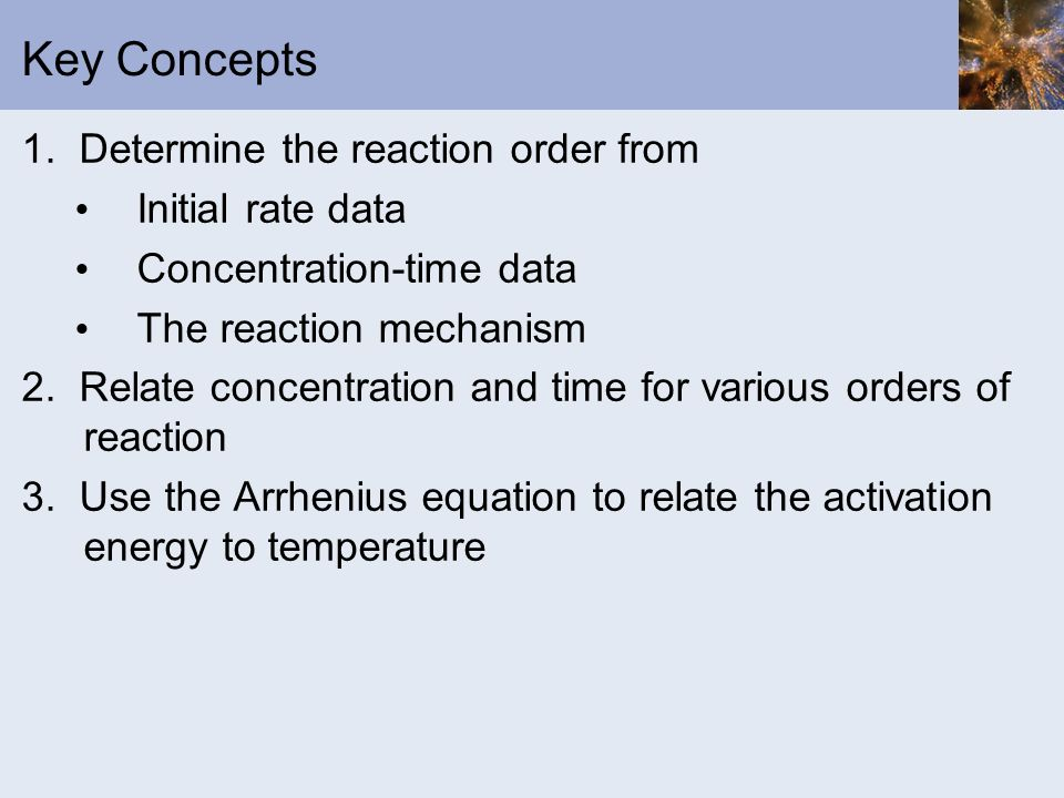 Key Concepts 1. Determine the reaction order from Initial rate data