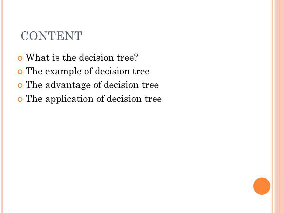 CONTENT What is the decision tree The example of decision tree