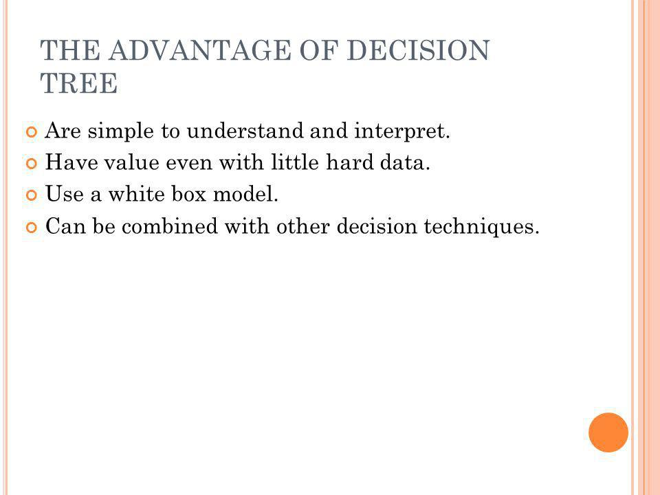 THE ADVANTAGE OF DECISION TREE