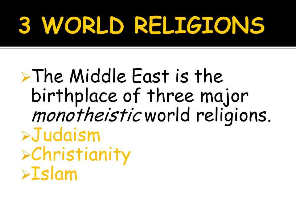 MIDDLE EAST RELIGIONS Ppt Video Online Download - Three major world religions