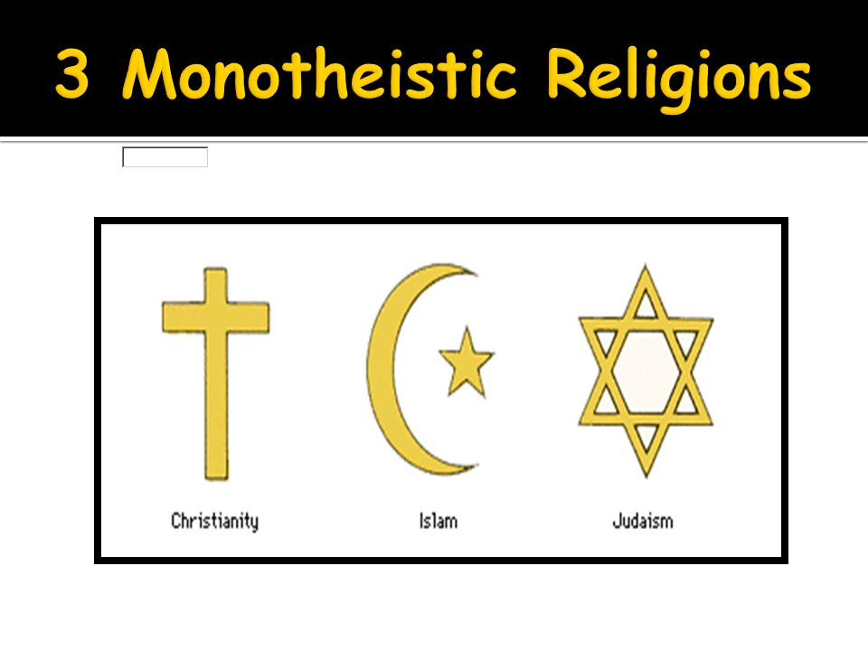 MIDDLE EAST RELIGIONS Ppt Video Online Download - Monotheistic religions