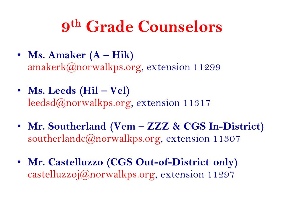9th Grade Counselors Ms. Amaker (A – Hik)