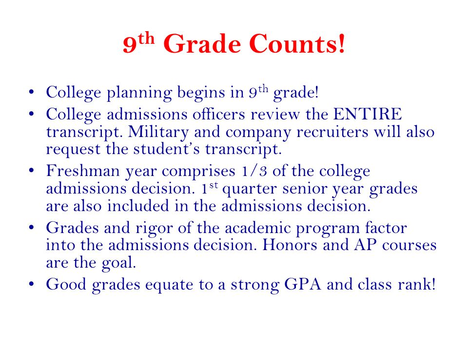 9th Grade Counts! College planning begins in 9th grade!