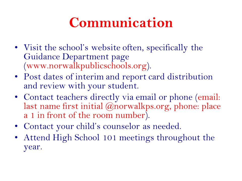 Communication Visit the school's website often, specifically the Guidance Department page (www.norwalkpublicschools.org).