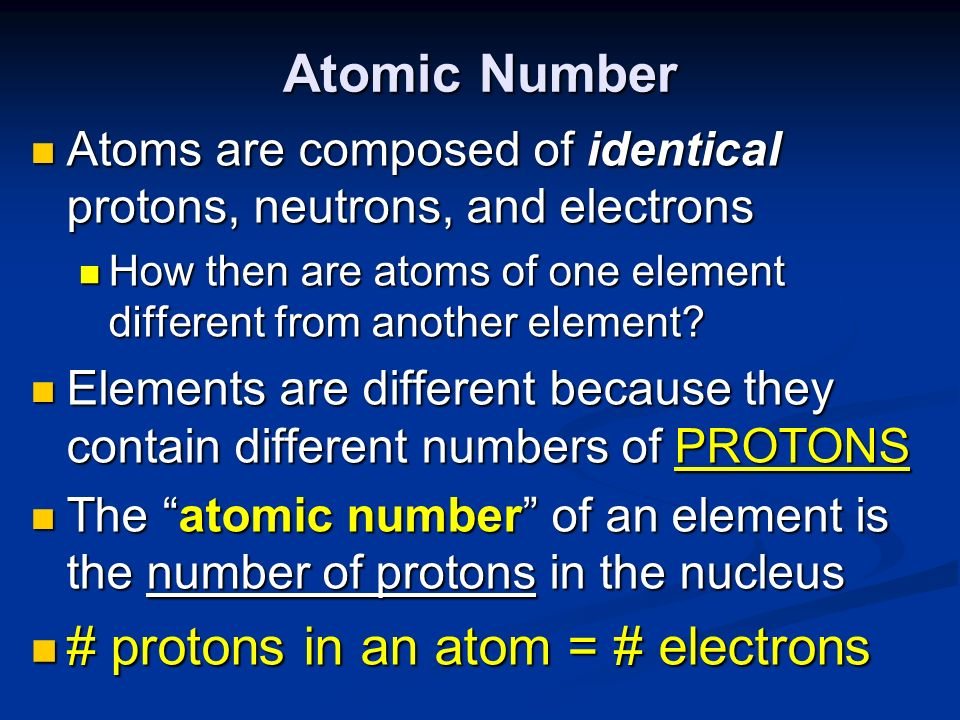 # protons in an atom = # electrons