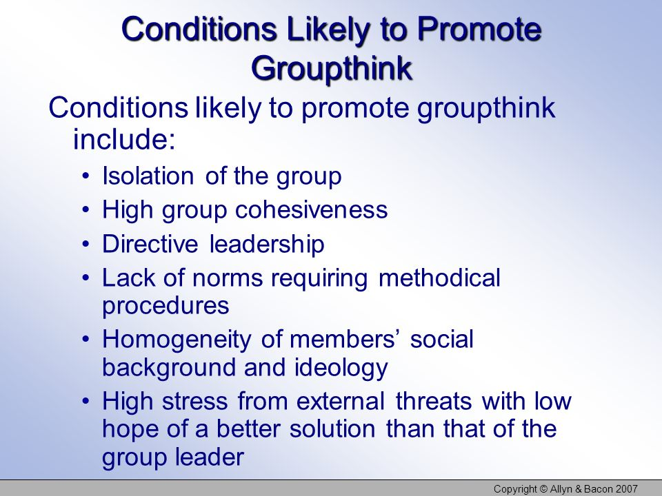 Conditions Likely to Promote Groupthink