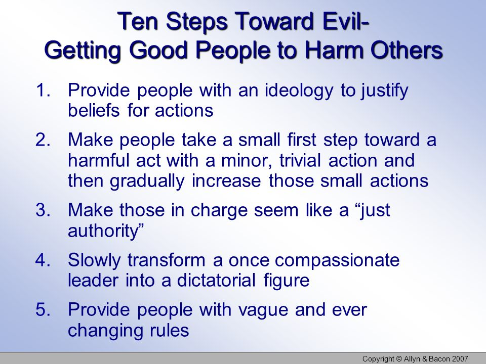 Ten Steps Toward Evil- Getting Good People to Harm Others