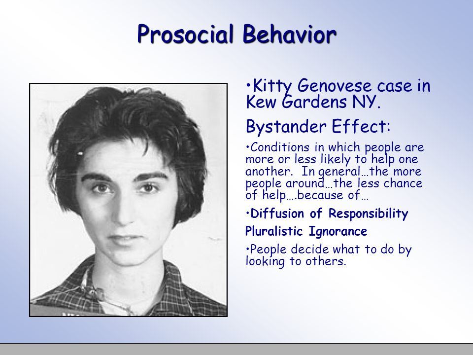 Prosocial Behavior Kitty Genovese case in Kew Gardens NY.