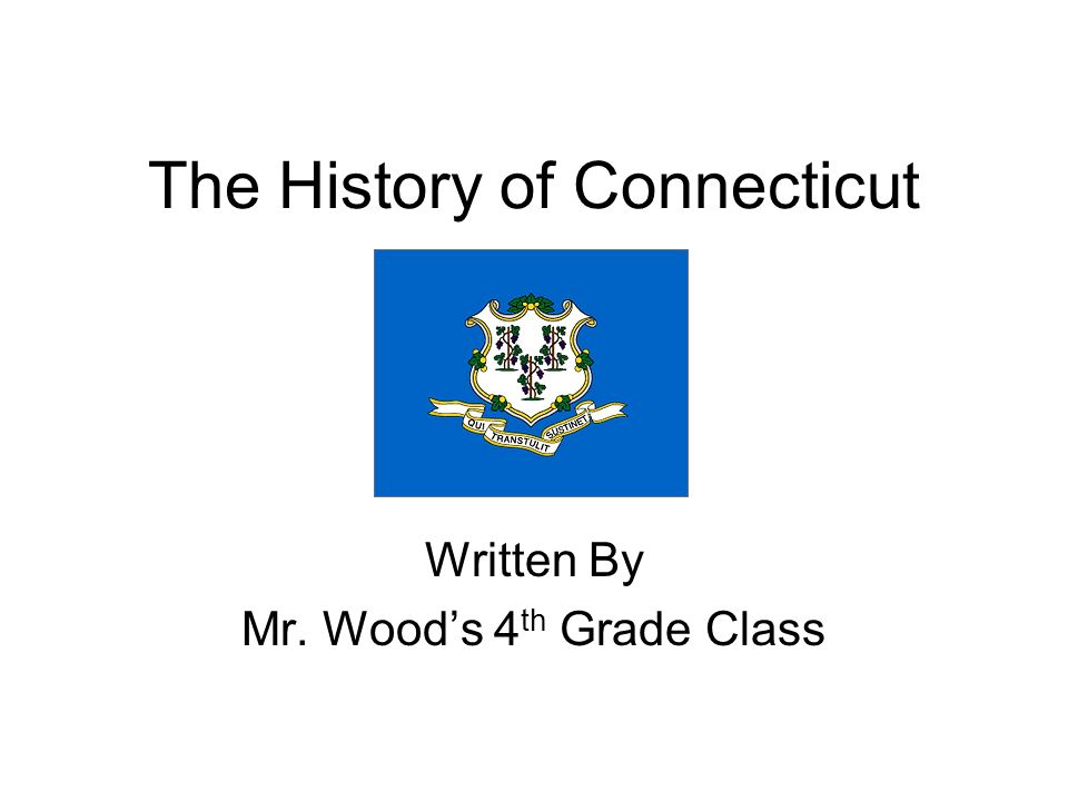 The History of Connecticut