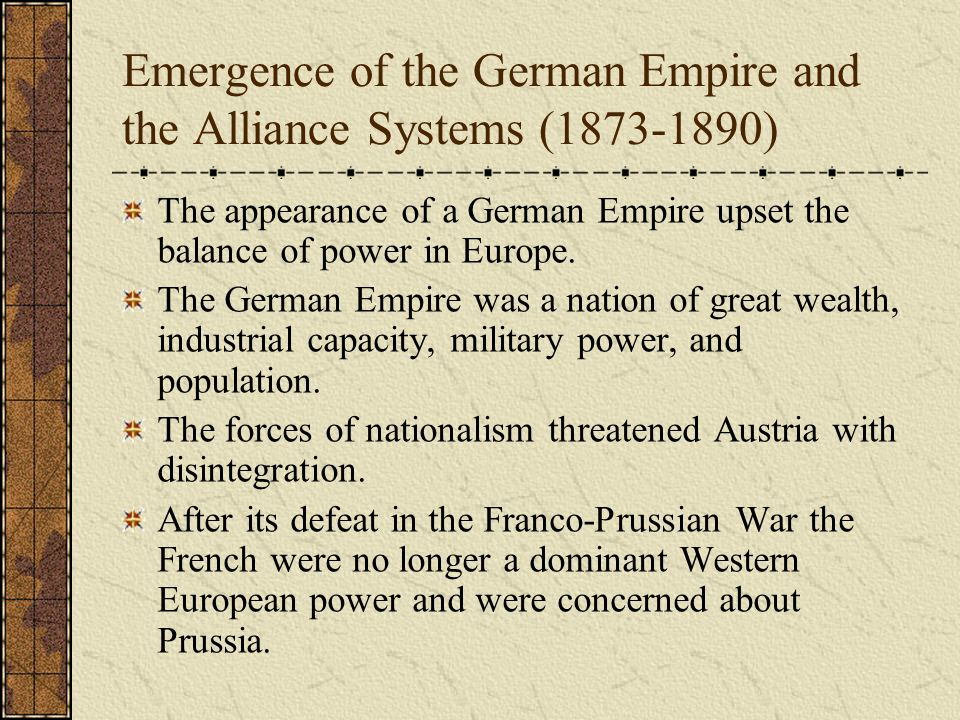 Emergence of the German Empire and the Alliance Systems ( )