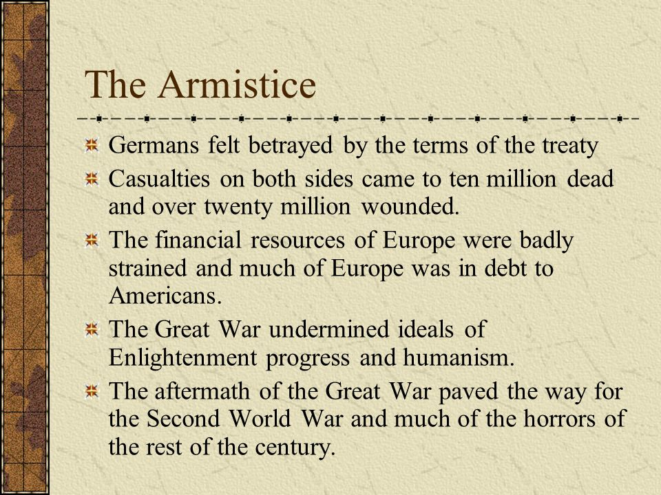 The Armistice Germans felt betrayed by the terms of the treaty