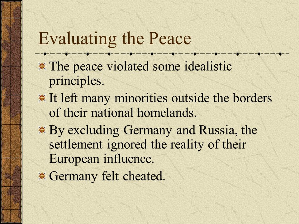 Evaluating the Peace The peace violated some idealistic principles.