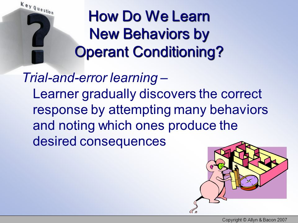 How Do We Learn New Behaviors by Operant Conditioning