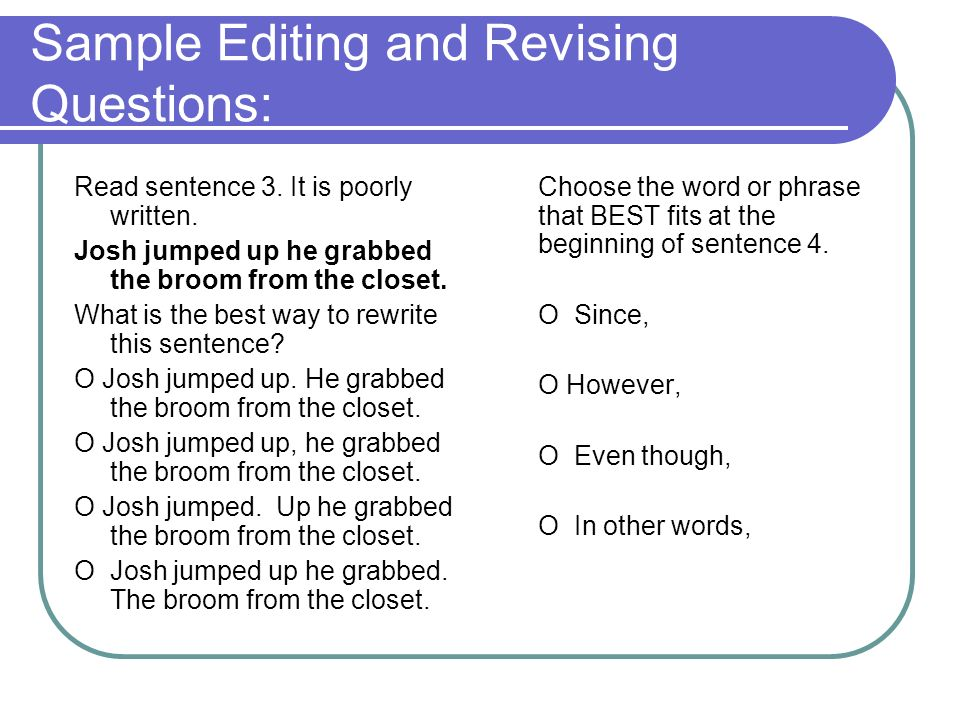 Sample Editing and Revising Questions: