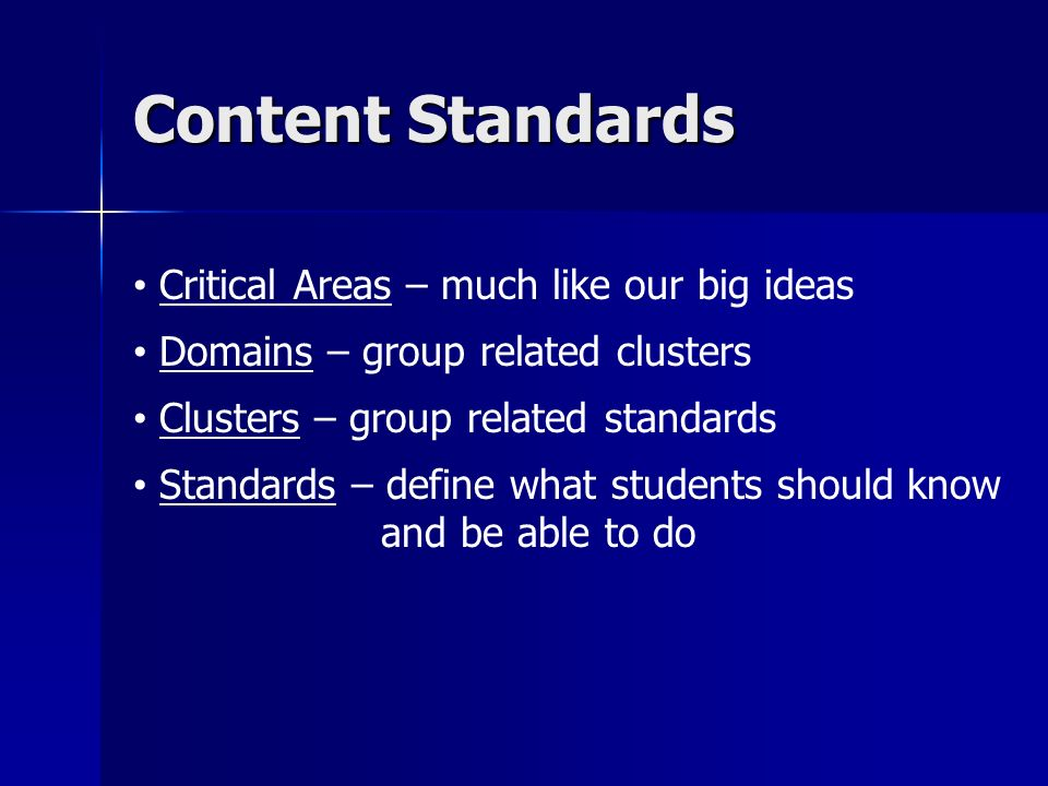 Content Standards Critical Areas – much like our big ideas