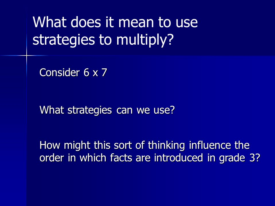 What does it mean to use strategies to multiply
