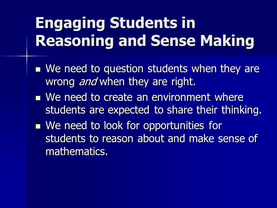 Engaging Students in Reasoning and Sense Making