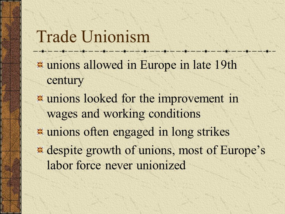 Trade Unionism unions allowed in Europe in late 19th century