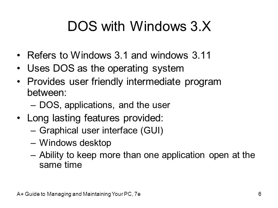 DOS with Windows 3.X Refers to Windows 3.1 and windows 3.11