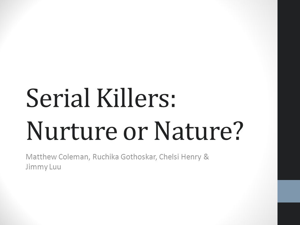 Serial Killers: Nurture or Nature
