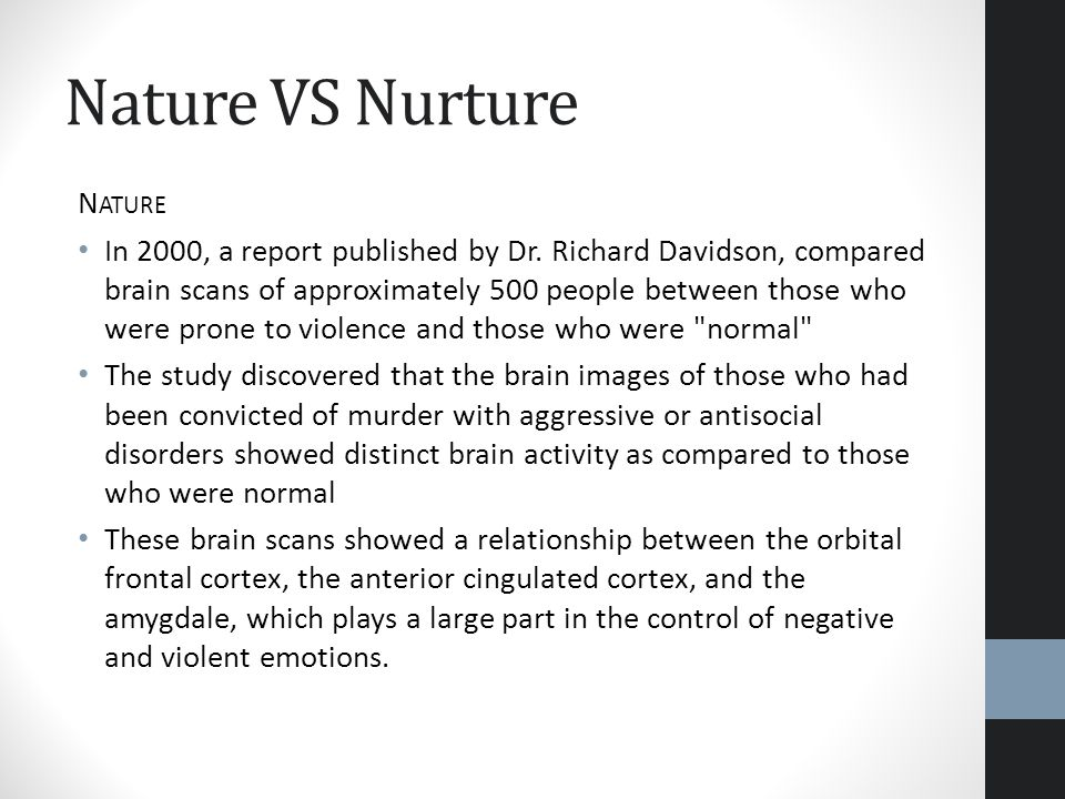 Nature VS Nurture Nature