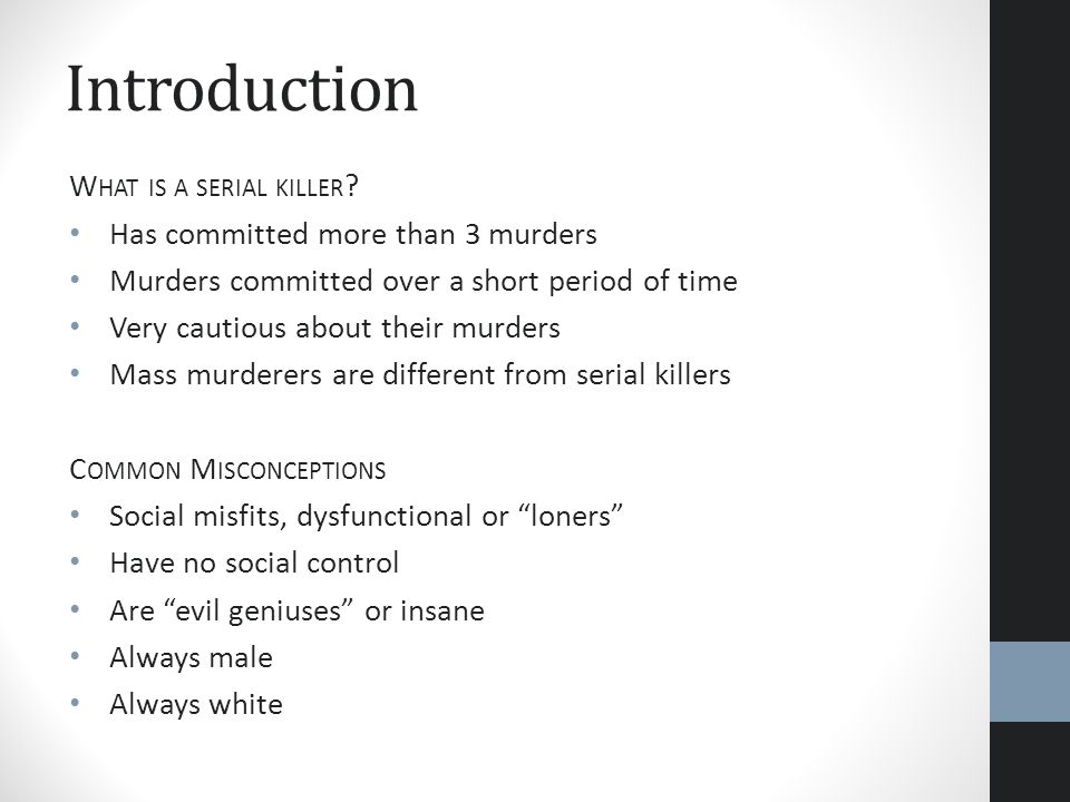 Introduction What is a serial killer