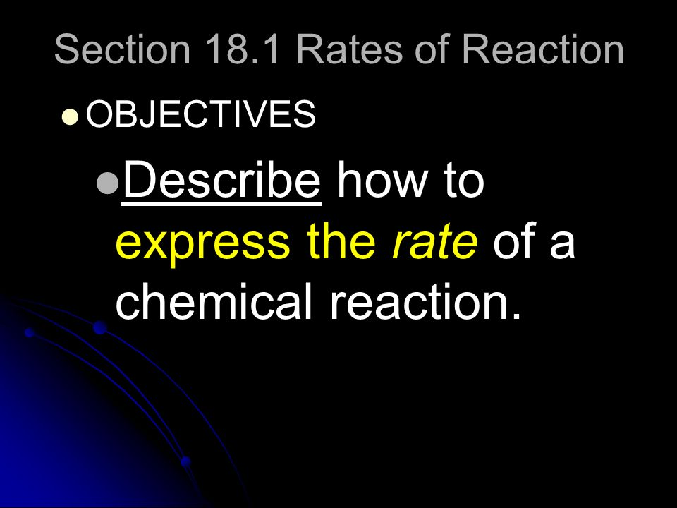 Section 18.1 Rates of Reaction