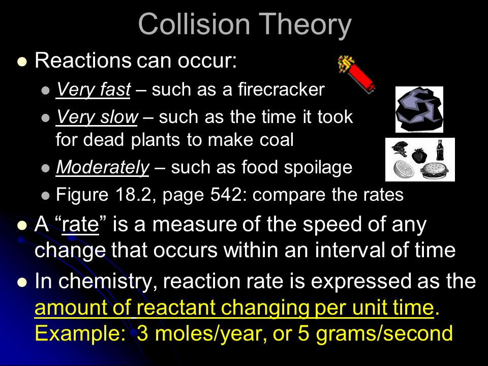 Collision Theory Reactions can occur: