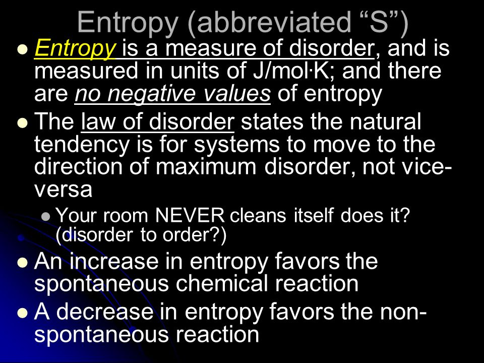 Entropy (abbreviated S )