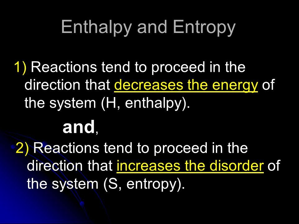 Enthalpy and Entropy and,