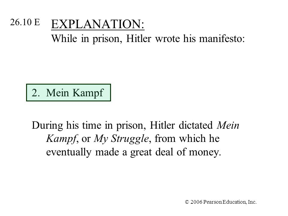 EXPLANATION: While in prison, Hitler wrote his manifesto: