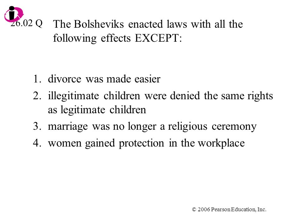 The Bolsheviks enacted laws with all the following effects EXCEPT: