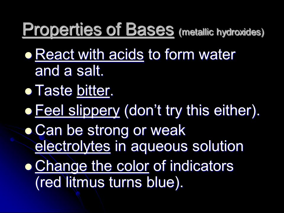 Properties of Bases (metallic hydroxides)